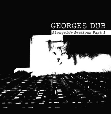 Georges Dub - Alongside Sessions Part 1 (Georges Records) LP